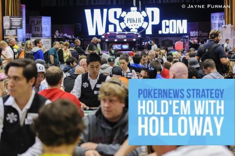 Hold'em with Holloway, Vol. 30: Preparing to Play the World Series of Poker