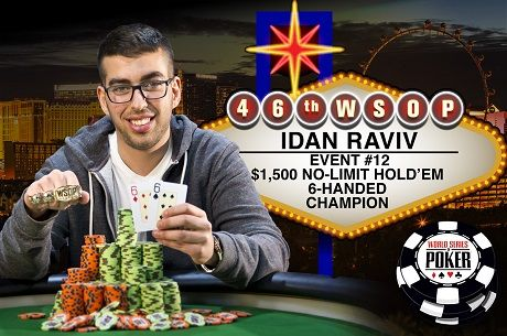 2015 WSOP Day 10: Idan Raviv Wins $1,500 Six-Max and Millionaire Maker Begins