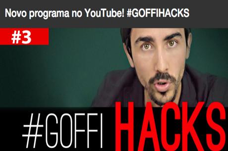 #GOFFIHACKS 03 - Calmaria ou Controle, O Que Me Tilta e o Meu Maior Bluff...