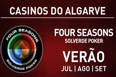Four Seasons Solverde Poker Algarve Arranca a 2 Julho em Vilamoura