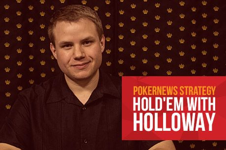 Hold'em with Holloway, Vol 36: Unconventional Play Leads to Good WSOP Main Event Start