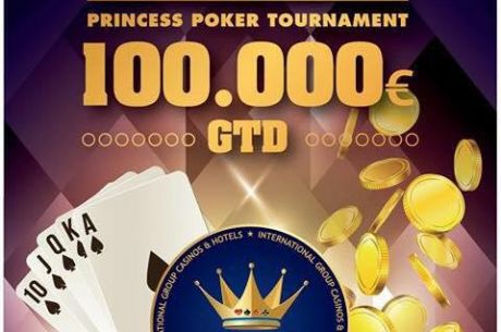 Princess Poker Tournament 6 sa €100.000 GTD  od 01. do 04. Oktobra u Gevgeliji