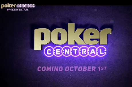 Poker Central Announces Inaugural Programming in Lead Up to October 1st Launch