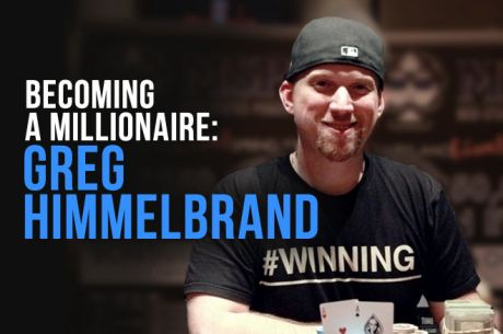 Putting In Your Dues: Greg Himmelbrand's Journey to Becoming a Poker Millionaire