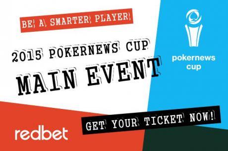 """Šiandien prasideda finaliniai RedBet Poker atrankiniai turnyrai į """"PokerNews Cup 2015""""!"""