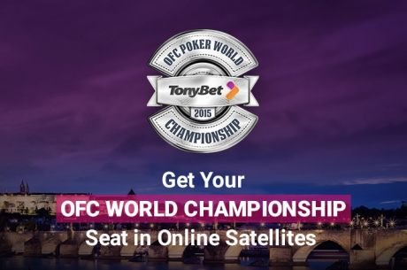 Learn How You Can Play in the Tonybet OFC World Championship Main Event For FREE!