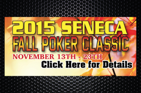 Don't Miss the 2015 Seneca Fall Poker Classic Nov. 13-23 with $200K GTD Main Event