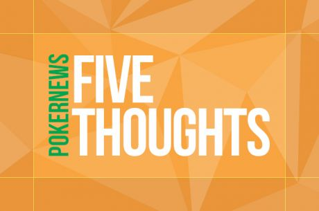 Five Thoughts: McKeehen's Dominance, PokerStars Cutting Rewards, and Six-Plus Hold'em