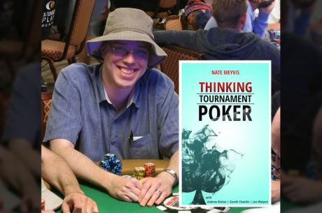 PokerNews Book Review: Thinking Tournament Poker by Nate Meyvis
