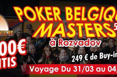 Poker Belgique Masters V : Découvrez Rozvadov et la folie Belge fin mars