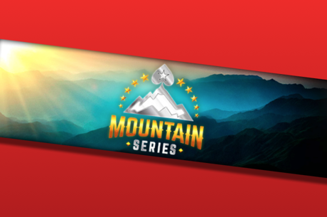 PokerStars Announces the Mountain Series Featuring $4 Million in Guarantees