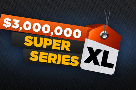 Super XL Series $3 Miliona GTD od 14. do 22. Maja na 888poker-u!