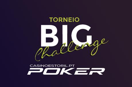 Big Challenge: de 17 a 22 de Maio nos Casino de Lisboa & Estoril