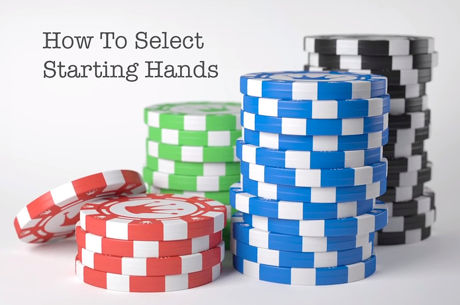 How to Select Starting Hands in No-Limit Hold'em