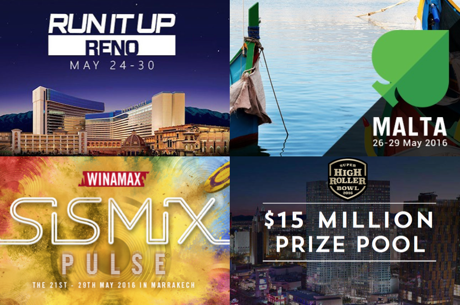What To Watch For: Run It Up Reno, Winamax SISMIX, Unibet Open, Super High Roller Bowl