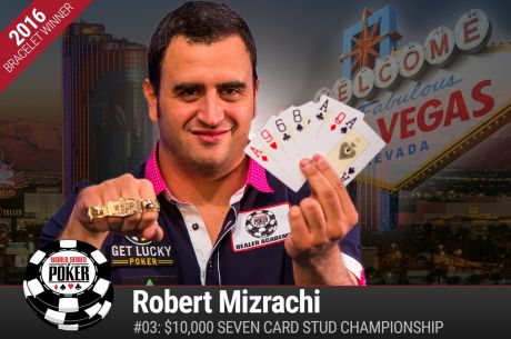 2016 WSOP Day 6: Robert Mizrachi Wins First Championship Event of the Summer