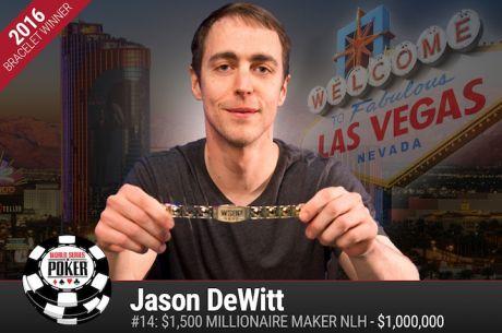 WSOP 2016: Jason Dewitt Vence Millionarie Maker ($1.065.403)
