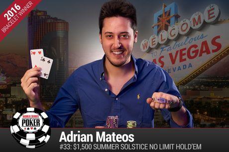 Adrian Mateoz Diaz au zénith sur le Summer Solstice WSOP #33, demi-finale pour Moorman et...