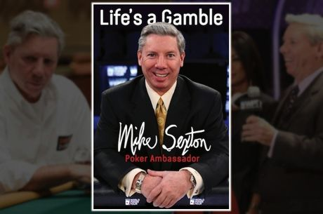 "PokerNews Book Review: ""Life's a Gamble"" by Mike Sexton"