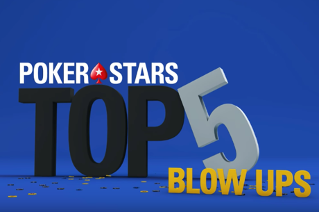 WATCH: Top Five Blow-Ups at PokerStars Events