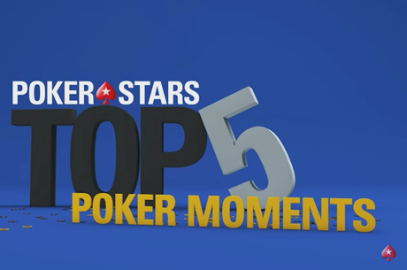 Os 5 Maiores Momentos Captados em Vídeo pela PokerStars