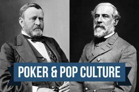Poker & Pop Culture: Gambling U.S. Grant and Reproachful Robert E. Lee