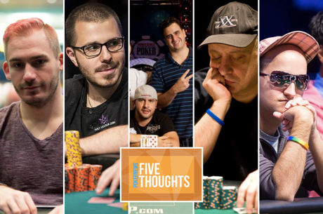 Five Thoughts: The 2016 WSOP's Most Memorable Performances, Outside of the Unforgettable
