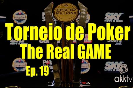 The Real Game Episódio 19 – Torneio de Poker