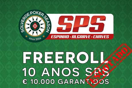 Freeroll €10.000 GTD SPS 10 Anos - CAP Atingido Mais de 15 Dias Antes do Arranque