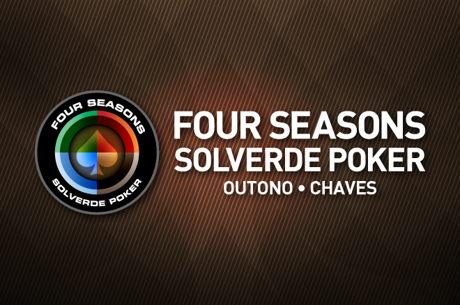 Four Seasons Solverde Poker Outono: Hoje às 21:00, Win The Button em Chaves