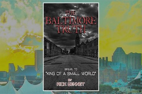 "Rick Bennet on ""The Baltimore Truth,"" Sequel to ""King of a Small World"""