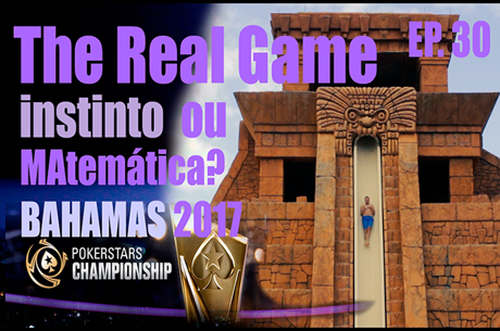 The Real Game Ep. 30 - Instinto ou Matemática?