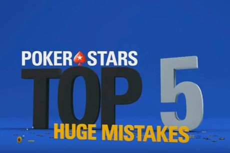 WATCH: PokerStars' Top 5 Poker Mistakes