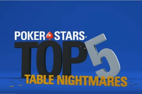 WATCH: PokerStars' Top 5 Poker Table Nightmares