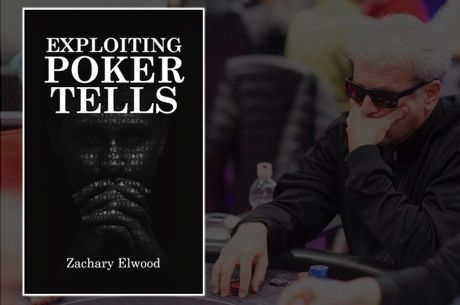 "Excerpts from Zachary Elwood's ""Exploiting Poker Tells"""