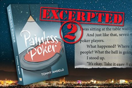 Tommy Angelo Presents an Excerpt From His New Book 'Painless Poker'