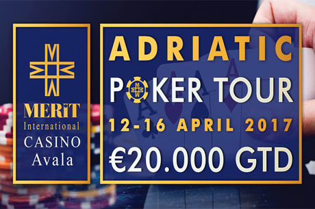 Adriatic Poker Tour 12 - 16 April €20,000GTD u Budvi