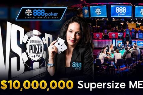 888poker Promises $10M Payout to 2017 WSOP Main Event Winner