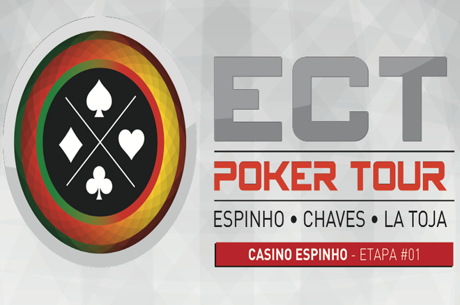 Etapa #1 ECT Poker Tour 2017: 21 a 23 de Abril no Casino Espinho