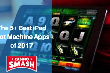 The 5+ Best iPad Slot Machine Apps of 2017