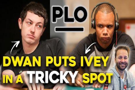 Ivey vs Dwan a Jogar PLO, Negreanu Analisa