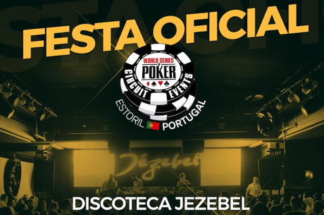 Festa Oficial WSOPC Estoril a 5 de Maio na Jezebel