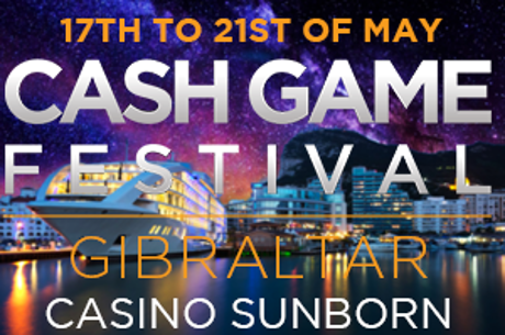 Cash Game Festival Heads to Gibraltar May 17-21