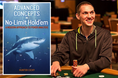 PokerNews Book Review: 'Advanced Concepts in No-Limit Hold'em' by Hunter Cichy