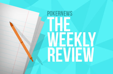 The Weekly Review: Busy Week at WSOP Results in No Canadian Wins
