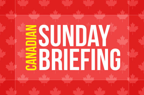 "The Canadian Sunday Briefing: ""thx4urm0n3y"" Chops Sunday Million a Third Time"
