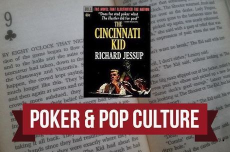 Poker & Pop Culture: Jessup's 'The Cincinnati Kid' More Than Just Pulp Fiction