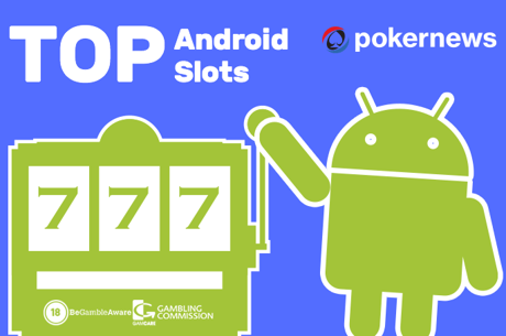 Android Slots: The Best Casino Game Apps for Android of 2018