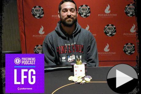 LFG Podcast #4: WSOP Circuit Potawatomi Casino Champ Eddie Blumenthal