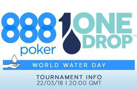 888poker & One Drop Partner to Offer World Water Day Online Tournament
